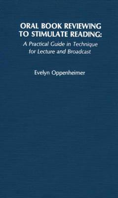 Oral Book Reviewing to Stimulate Reading: A Practical Guide in Technique for Lecture and Broadcast