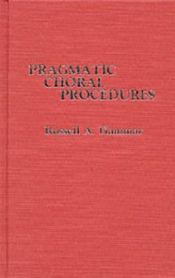 Pragmatic Choral Procedures