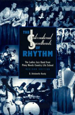 The  International Sweethearts of Rhythm : The Ladies' Jazz Band from Piney Woods Country Life School