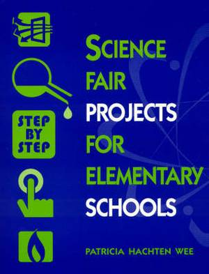 Science Fair Projects for Elememtary Schools: Step by Step