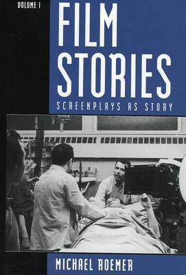 Film Stories: Screenplays as Story