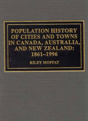 Population History of Cities and Towns in Canada, Australia, and New Zealand: 1861-1996
