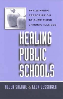Healing Public Schools: The Winning Prescription to Cure Their Chronic Illness