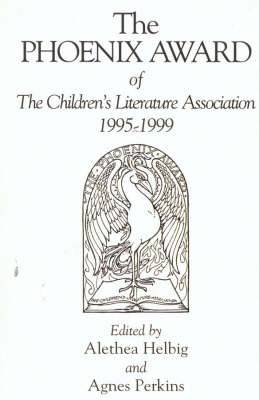 The Phoenix Award of the Children's Literature Association, 1995-1999