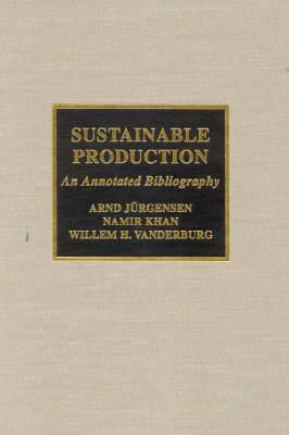 Sustainable Production: An Annotated Bibliography