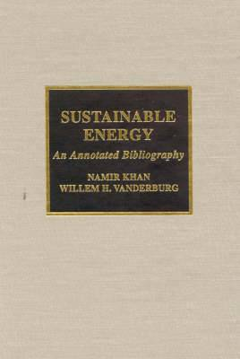 Sustainable Energy: An Annotated Bibliography