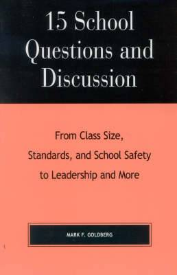 15 School Questions and Discussion: From Class Size, Standards, and School Safety to Leadership and More