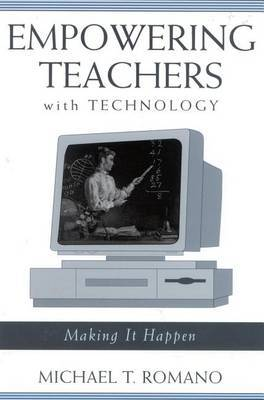 Empowering Teachers with Technology: Making It Happen