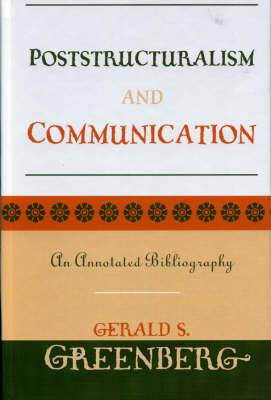 Poststructuralism and Communication: An Annotated Bibliography