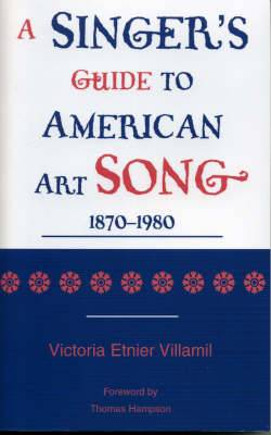 A Singer's Guide to the American Art Song - 1870-1980