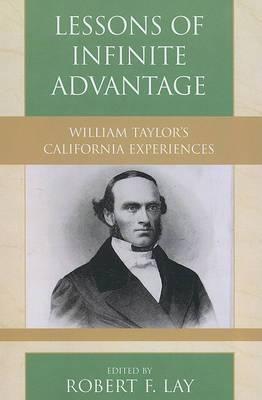 Lessons of Infinite Advantage: William Taylor's California Experiences
