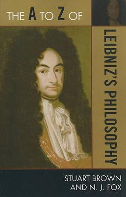 The A to Z of Leibniz's Philosophy