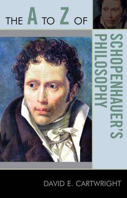 The A to Z of Schopenhauer's Philosophy