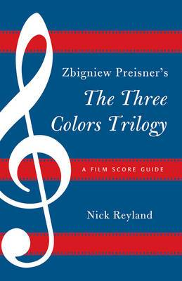 Zbigniew Preisner's Three Colors Trilogy Blue, White, Red
