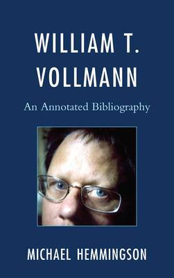 William T. Vollmann: An Annotated Bibliography