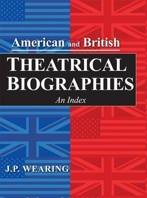 American and British Theatrical Biographies: An Index