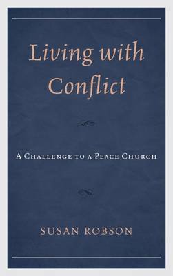 Living with Conflict: A Challenge to a Peace Church
