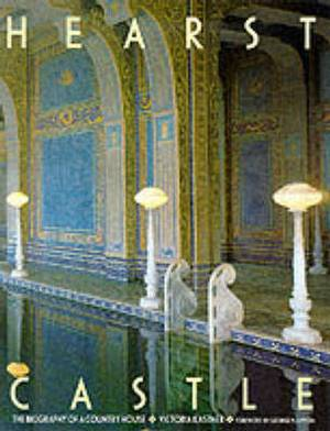 Hearst Castle: Biography of a Country