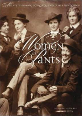 Women in Pants: Manly Maidens, Cowgir