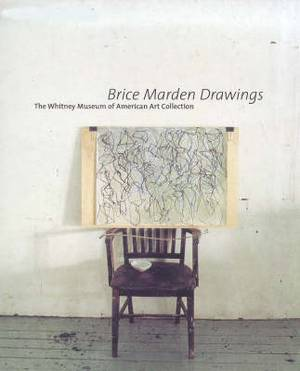 Brice Marden Drawings: The Whitney Museum of American Art Collection
