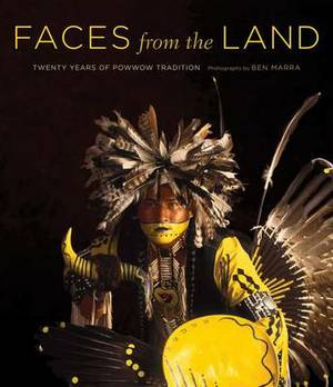 Faces from the Land: Twenty Years of Powwow Tradition