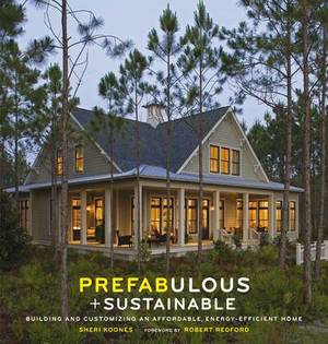 Prefabulous and Sustainable: Energy Efficient Home