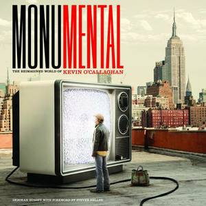 Monumental: The Reimagined World of Kevin O'Callaghan