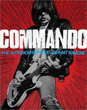 Commando: Autobiography of Johnny Ramone