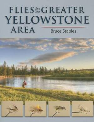 Flies for the Greater Yellowstone Area