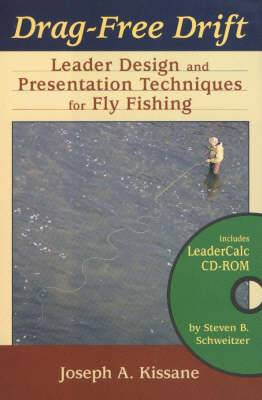 Drag-free Drift: Leader Design and Presentation Techniques for Fly Fishing