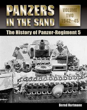 Panzers in the Sand: The History of Panzer-Regiment 5, 1942-45