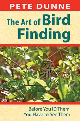 The Art of Bird Finding: Before You Id Them, You Have to See Them