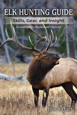 Elk Hunting Guide: Skills, Gear, and Insight