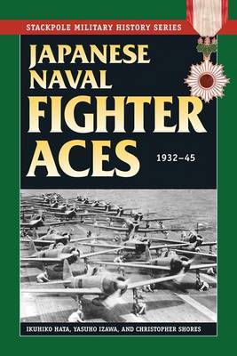 Japanese Naval Fighter Aces: 1932-45