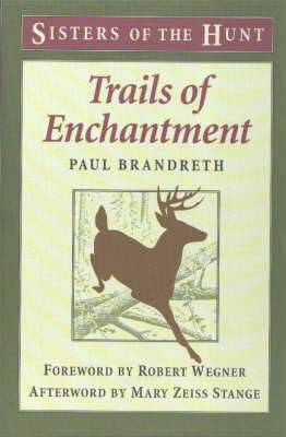 Trails of Enchantment: Sisters of the Hunt
