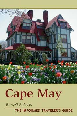 Cape May: The Informed Traveler's Guide