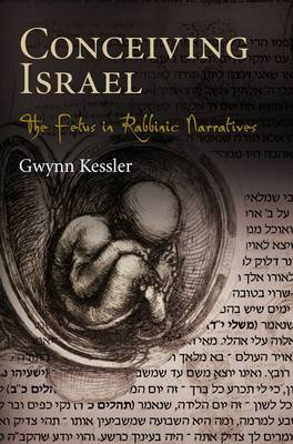 Conceiving Israel: The Fetus in Rabbinic Narratives