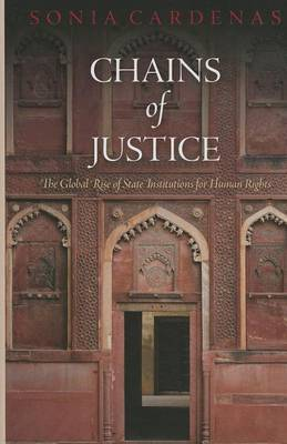 Chains of Justice: The Global Rise of State Institutions for Human Rights