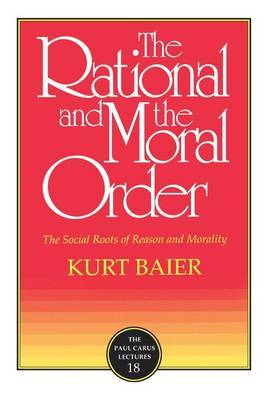 The Rational and Moral Order: The Social Roots of Reason and Morality