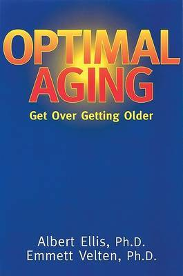 Optimal Aging: How to Get over Getting Older