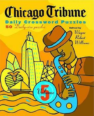 Chicago Tribune Daily Crossword Puzzles, Volume 5