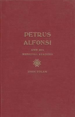 Petrus Alfonsi and His Medieval Readers