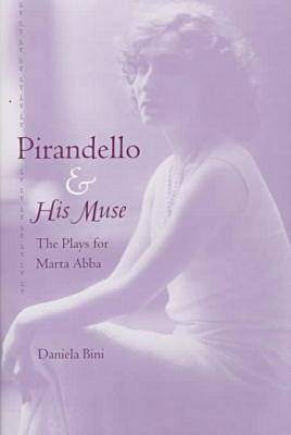 Pirandello and His Muse: The Plays for Marta Abba