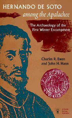 Hernando De Soto Among the Apalachee: The Archaeology of the First Winter Encampment