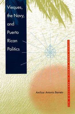 Vieques, the Navy and Puerto Rican Politics