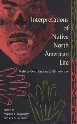 Interpretations of Native North American Life: Material Contributions to Ethnohistory