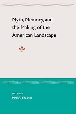 Myth, Memory. And The Making Of The American Landscape