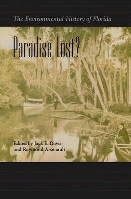 Paradise Lost?: The Environmental History of Florida