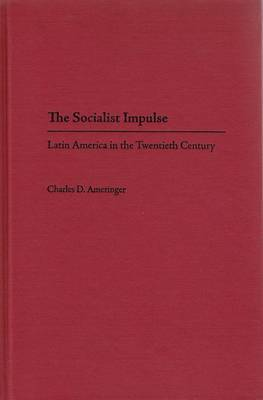 The Socialist Impulse: Latin America in the Twentieth Century