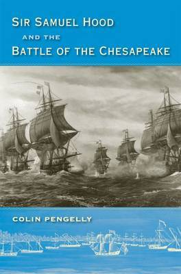 Sir Samuel Hood and the Battle of the Chesapeake